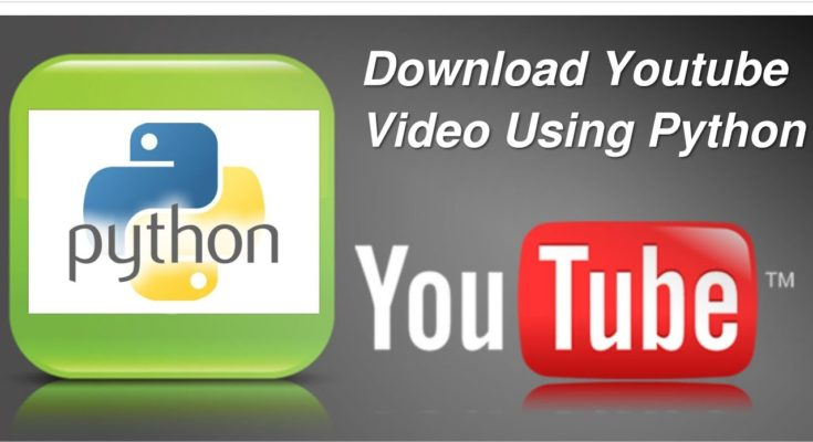 Download Youtube Video using python
